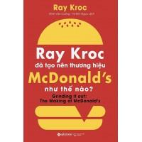 Ray Kroc Đã Tạo Nên Thương Hiệu McDonald Như Thế Nào