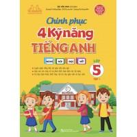 Chinh Phục 4 Kỹ Năng Tiếng Anh Lớp 5 Tập 1