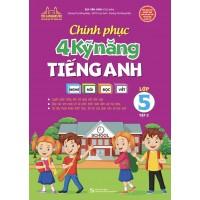 Chinh Phục 4 Kỹ Năng Tiếng Anh Lớp 5 Tập 2