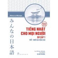 Tiếng Nhật Cho Mọi Người Sơ Cấp 1 Bản Mới - Viết, Nhớ Các Mẫu Câu