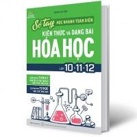 Sổ Tay Học Nhanh Toàn Diện Kiến Thức Và Dạng Bài Hóa Học Lớp 10 - 11 - 12
