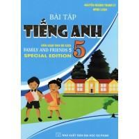 Bài Tập Tiếng Anh Lớp 5 - Biên Soạn Theo Bộ Sách Family And Friends Special Edition