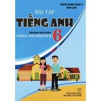 Bài Tập Tiếng Anh Lớp 6 - Biên Soạn Theo Bộ Sách Family And Friends Special Edition