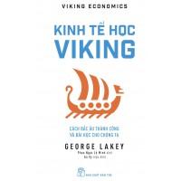 Kinh Tế Học Viking - Cách Bắc Âu Thành Công Và Bài Học Cho Chúng Ta
