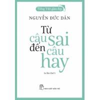 Từ Câu Sai Đến Câu Hay - Tiếng Việt Giàu Đẹp