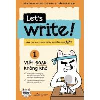 Lets Write 01 - Viết Đoạn Không Khó