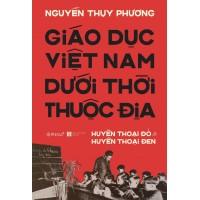 Giáo Dục Việt Nam Dưới Thời Thuộc Địa