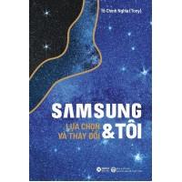 Samsung Và Tôi - Lựa Chọn Và Thay Đổi