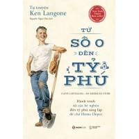 Tự Truyện Ken Langone - Từ Số 0 Đến Tỷ Phú