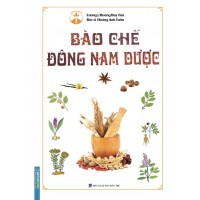 Bào Chế Đông Nam Dược (Bìa Cứng)