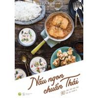 Nấu Ngon Chuẩn Thái - 90 Công Thức Món Thái Đặc Sắc Chuẩn Vị