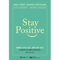 Stay Positive - Sống Tích Cực, Đời Hết Bực