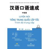 Luyện Nói Tiếng Trung Quốc Cấp Tốc - Trình Độ Trung Cấp