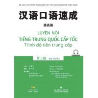 Luyện Nói Tiếng Trung Quốc Cấp Tốc - Trình Độ Tiền Trung Cấp