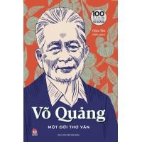 Võ Quảng - Một Đời Thơ Văn - Ấn Bản Kỉ Niệm 100 Năm Ngày Sinh Nhà Văn Võ Quảng