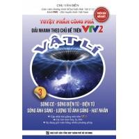 Tuyệt Phẩm Công Phá Giải Nhanh Theo Chủ Đề Trên VTV2 Vật Lí Tập 3 (Sóng Cơ)
