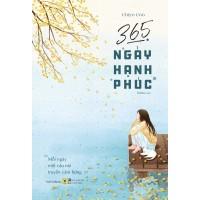 365 Ngày Hạnh Phúc - Mỗi Ngày Một Câu Nói Truyền Cảm Hứng (Tặng Kèm Bookmark + Postcard)