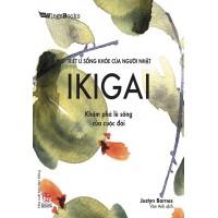 Triết Lí Sống Khoẻ Của Người Nhật (Ikigai) - Khám Phá Lẽ Sống Của Cuộc Đời
