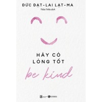 Be Kind - Hãy Có Lòng Tốt