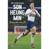 Hồi Kí Bóng Đá Của Son Heung Min - Đường Đến Châu Âu (Bìa Cứng)