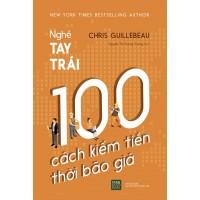 Nghề Tay Trái - 100 Cách Kiếm Tiền Thời Bão Giá