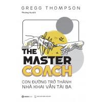 The Master Coach - Con Đường Trở Thành Nhà Khai Vấn Tài Ba