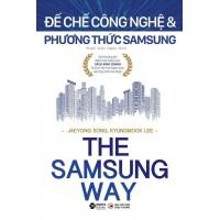 The Samsung Way - Đế Chế Công Nghệ Và Phương Thức Samsung