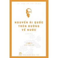 Di Sản Hồ Chí Minh - Nguyễn Ái Quốc Trên Đường Về Nước