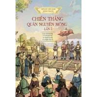 Lịch Sử Việt Nam Bằng Tranh - Chiến Thắng Giặc Nguyên Mông Lần 2