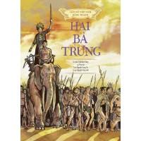 Lịch Sử Việt Nam Bằng Tranh - Hai Bà Trưng