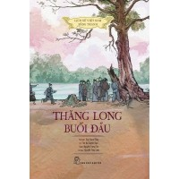 Lịch Sử Việt Nam Bằng Tranh - Thăng Long Buổi Đầu