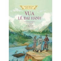 Lịch Sử Việt Nam Bằng Tranh - Vua Lê Đại Hành