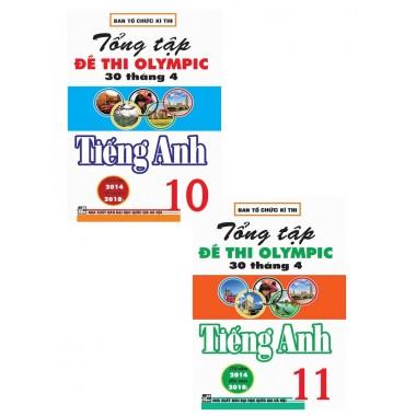 Combo Tổng Tập Đề Thi Olympic 30 Tháng 4 Tiếng Anh Lớp 10, 11 (Từ 2014 - 2018)