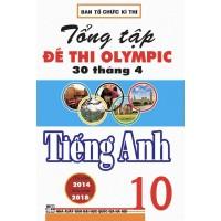 Tổng Tập Đề Thi Olympic 30 Tháng 4 Tiếng Anh Lớp 10 (Từ 2014 - 2018)