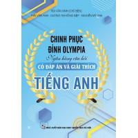 Chinh Phục Đỉnh Olympia - Ngân Hàng Câu Hỏi Tiếng Anh (Có Đáp Án Và Giải Thích)