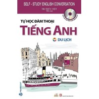 Tự Học Đàm Thoại Tiếng Anh Du Lịch (Kèm CD)