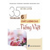 35 Đề Ôn Luyện Thi Vào Lớp 6 Chất Lượng Cao Môn Tiếng Việt
