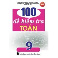 100 Đề Kiểm Tra Toán Lớp 9