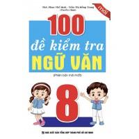100 Đề Kiểm Tra Ngữ Văn Lớp 8