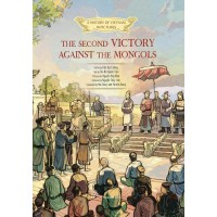 A History Of Vietnam In Pictures - The Second Victory Against The Mongols (In Colour)