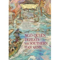 A History Of Vietnam In Pictures - Ngô Quyền Defeats The Southern Han Army (In Colour)