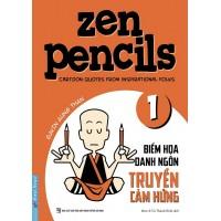 Zen Pencils 1 - Biếm Họa Danh Ngôn Truyền Cảm Hứng