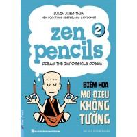 Zen Pencils 2 - Biếm Họa Mơ Điều Không Tưởng