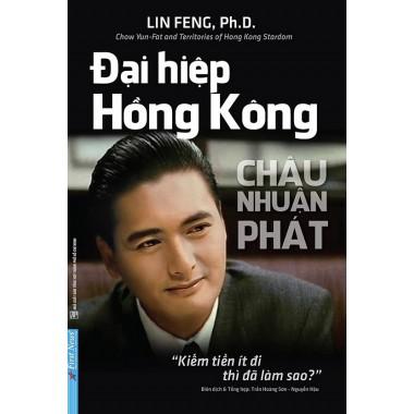 Châu Nhuận Phát - Đại Hiệp Hồng Kông - tictak.com.vn