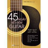 45 Ngày Biết Đệm Guitar (Tái Bản 2021)