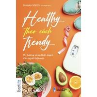 Healthy Theo Cách Trendy