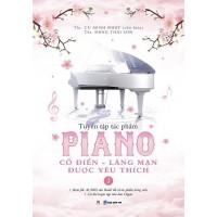 Tuyển Tập Tác Phẩm Piano Cổ Điển - Lãng Mạn Được Yêu Thích (Tập 1)