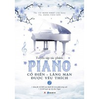 Tuyển Tập Tác Phẩm Piano Cổ Điển - Lãng Mạn Được Yêu Thích (Tập 2)