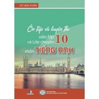 Ôn Tập Và Luyện Thi Vào Lớp 10 Và Lớp Chuyên Môn Tiếng Anh