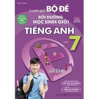 Luyện Giải Bộ Đề Bồi Dưỡng Học Sinh Giỏi Tiếng Anh Lớp 7